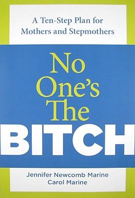 No Ones the Bitch By Newcomb Marine, Jennifer/ Marine, Carol
