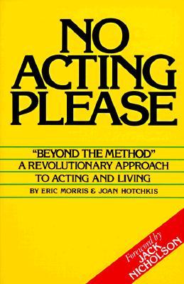 No Acting Please By Morris, Eric/ Hotchkis, Joan/ Nicholson, Jack